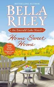 Home-Sweet-Home-An-Emerald-Lake-Novel-by-Bella-Riley-Paperback-2011