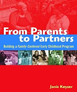 From Parents to Partners: Building a Family-Centered Early Childhood Program...