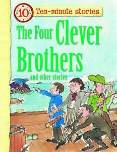 """NEW"" Miles Kelly, Ten-minute Stories The Four Clever Brothers and other stories"