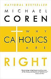 Why-Catholics-Are-Right-by-Michael-Coren-2012-Paperback-Reprint-Michael-Coren-Paperback-2012