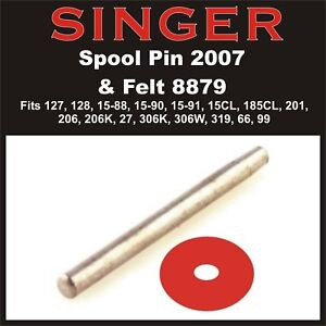 SINGER Sewing Machine Spool Pin 201,15, 15-88, 15-90, 15-91, 66, 99,127/8 & More