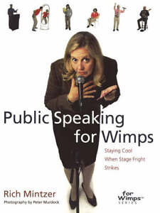 Public-Speaking-for-Wimps-Staying-Cool-When-Stage-Fright-Strikes-For-Wimps-R