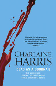 Dead As A Doornail A True Blood Novel Sookie Stackhouse 05 Charlaine Harris - Leicester, United Kingdom - Returns accepted Most purchases from business sellers are protected by the Consumer Contract Regulations 2013 which give you the right to cancel the purchase within 14 days after the day you receive the item. Find out more abou - Leicester, United Kingdom
