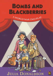Bombs-and-Blackberries-A-World-War-Two-Play-History-Plays-Donaldson-Julia