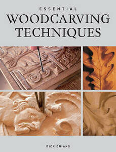 Essential Woodcarving Techniques (Woodcarving)