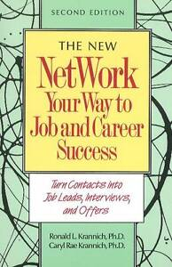 Network Your Way to Job and Career Success: Turn Contacts into Job Leads,...