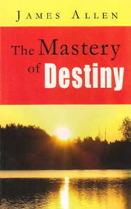 Mastery of Destiny by James Allen (Paperback, 2010)