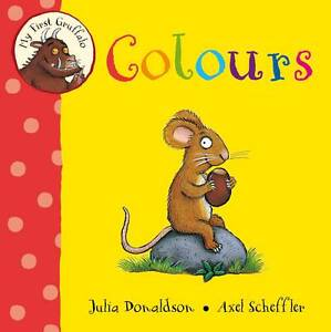 My-First-Gruffalo-Colours-Donaldson-Julia-New-Condition