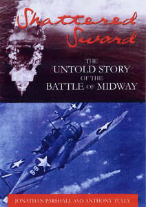 Shattered-Sword-The-Untold-Story-of-the-Battle-of-Midway-by-Anthony-Tully