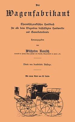 Der Wagenfabrikant Fachbuch Stellmacher Kutschen 1900 CD Atlas+Buch
