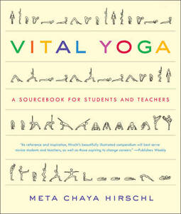 Vital Yoga: A Source Book for Students a...
