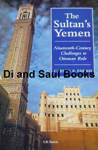 SULTANS YEMEN HISTORY - Ottomans Rule Middle East - NEW BOOK 19th Century Arabia