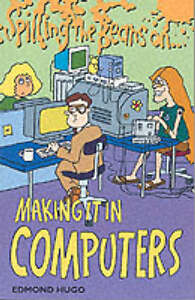 Spilling-the-Beans-on-Making-it-in-Computers-Edmund-Hugo-New-Book