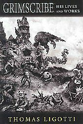 GRIMSCRIBE-HIS-LIVES-AND-WORKS-Ligotti-1st-SUB-PRESS-HC-REVISED-DEFINTIVE-OOP