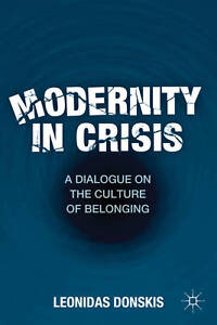 Modernity in Crisis: A Dialogue on the Culture of Belonging, Donskis, Leonidas,