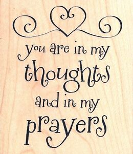You are in my thoughts and prayers rubber stamp w m 2 5 x3 new free