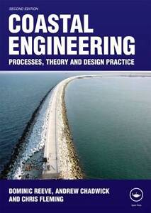 NEW Coastal Engineering: Processes, Theory and Design Practice by Dominic Reeve