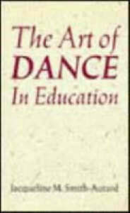 The-Art-of-Dance-in-Education-Teacher-039-s-Books-Smith-Autard-Jacqueline-M-Ve