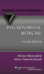 Psychosomatic Medicine: A Practical Guide by Maria Tiamson-Kassab, Michael...