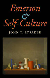 Emerson and Self-Culture, John T. Lysaker