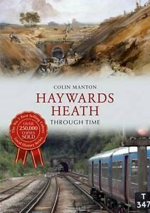 Manton-Haywards Heath Through Time  BOOK NEW
