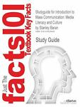 Studyguide for Introduction to Mass Communication : Media Literacy and Culture by Stanley Baran, Isbn 9780073526157, Cram101 Textbook Reviews and Baran, Stanley, 1478428406