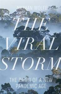 TheViral Storm The Dawn of a New Pandemic Age by Wolfe, Nathan D. ( Author ) ON