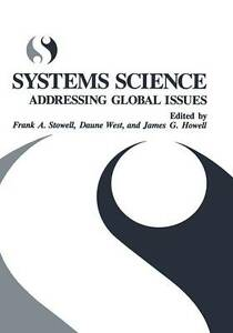Systems Science: Addressing Global Issues by Stowell, Frank A., West, Daune, Ho