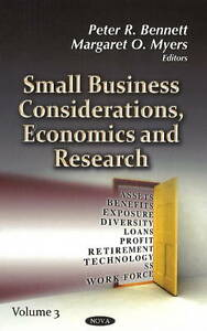SMALL BUSINESS CONSIDERATIONS (Small Business Considerations, Economics and Rese