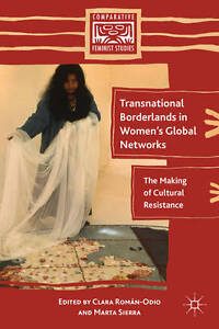 Transnational Borderlands in Women's Global Networks: The Making of Cultural Res