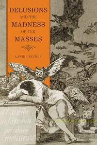 Delusions and the Madness of the Masses by Lawrie Reznek (Hardback, 2010)