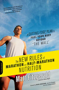 The New Rules of Marathon and Half-Marathon Nutrition: A Cutting-Edge Plan to...