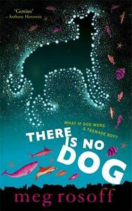 Rosoff, Meg There Is No Dog Very Good Book