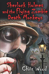 Sherlock-Holmes-and-the-Flying-Zombie-Death-Monkeys-Wood-Chris-Used-Good-Boo