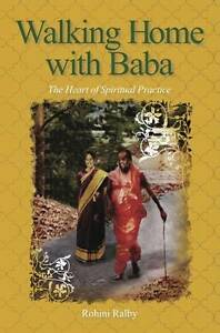 Walking Home with Baba: The Heart of Spiritual Practice by Ralby, Rohini