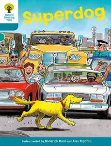 Hunt, Roderick-Oxford Reading Tree: Level 9: Stories: Superdog  BOOK NEW