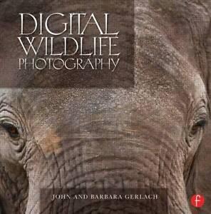 Digital Wildlife Photography, John and Barbara Gerlach