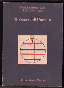 FIRMIANO-A-LANA-LUIZ-G-LANA-IL-VENTRE-DELL-039-UNIVERSO