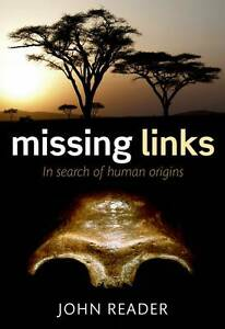 Missing Links In Search of Human Origins by John Reader - <span itemprop=availableAtOrFrom>Torquay, Devon, United Kingdom</span> - Missing Links In Search of Human Origins by John Reader - Torquay, Devon, United Kingdom
