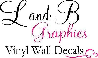 L and B Graphics Vinyl Wall Decals