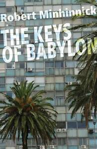 The Keys of Babylon, Robert Minhinnick