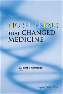 USED-GD-Nobel-Prizes-That-Changed-Medicine-by-Gilbert-Thompson
