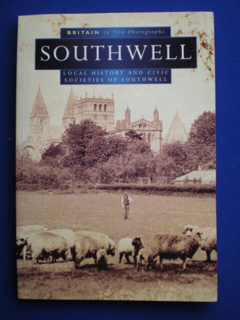Southwell in Old Photographs  - Virginia Carpenter 1996