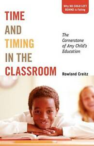 NEW Time and Timing in the Classroom by Rowland Creitz