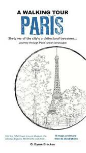A-Walking-Tour-Paris-Sketches-of-the-Citys-Architectural-Treasures-G-Byrne