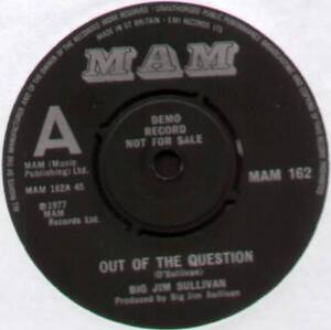 BIG-JIM-SULLIVAN-OUT-OF-THE-QUESTION-UK-DEMO-7-MAM-162