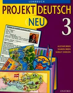 Projekt Deutsch: Neu 3: Students' Book 3 by Shirley Dobson, Alistair Brien,...