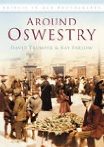 Around Oswestry by David Trumper, Ray Farlow (Paperback, 2008)
