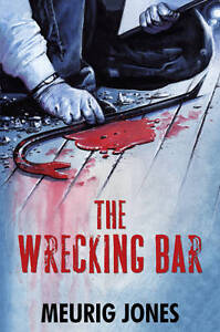 Meurig Jones The Wrecking Bar Very Good Book