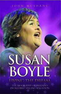Susan-Boyle-Living-the-Dream-by-John-McShane-Paper